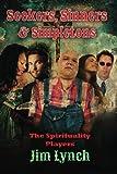 Lynch, Jim: Seekers, Sinners & Simpletons: The Spirituality Players