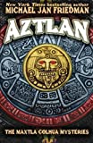 Friedman, Michael Jan: Aztlan: The Maxtla Colhua Mysteries