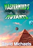Michaels, David: Mastermind's Mutants (The Adventures of Captain Future) (Volume 1)