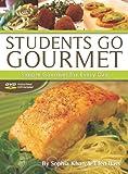 Sophia Khan: Students Go Gourmet: Simple Gourmet for Everyday