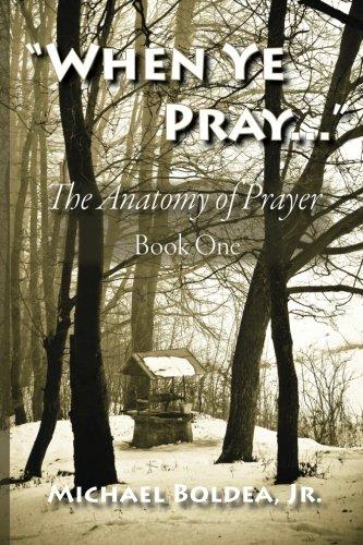 when-ye-pray-the-anatomy-of-prayer-book-one-volume-1