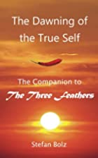 The Dawning of the True Self: A Companion to…