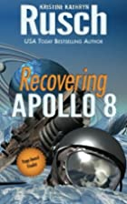 Recovering Apollo 8 [novella] by Kristine…