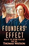 Watson, Thomas: Founders' Effect (War of the Second Iteration) (Volume 2)