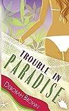 Brown, Deborah: Trouble in Paradise (Paradise Series) (Volume 3)