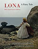 Wright, Dare: Lona: A Fairy Tale: 50th Anniversary Edition