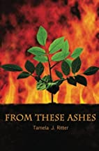 From These Ashes by Tamela J. Ritter