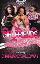 Girlfriends Secrets by Charmaine N. Galloway