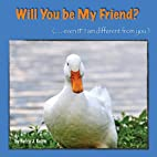 Will You Be My Friend? Even If I Am…