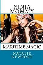 Ninja Mommy: Maritime Magic (Ninja Nanny)…