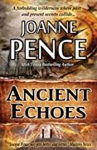 Ancient Echoes by Joanne Pence