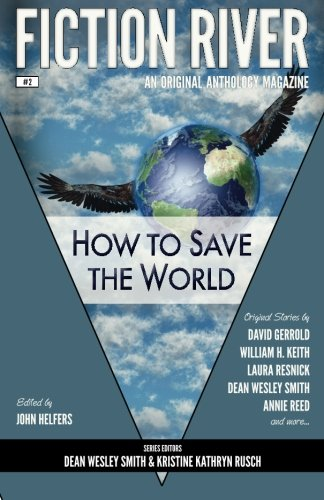 fiction-river-how-to-save-the-world-fiction-river-an-original-anthology-magazine-volume-2