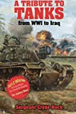 Hoch, Sgt Clyde D: A Tribute to Tankers: From WWI to Iraq