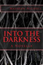 Into the Darkness: A Novella by Maureen A…