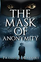 The Mask of Anonymity: A Story of the…