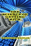 Wattles, Wallace D.: The Science of Getting Rich