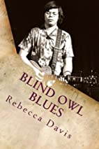 Blind Owl Blues: The Mysterious Life and…