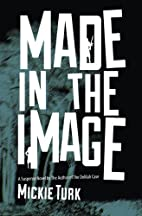 Made In The Image by Mickie Turk