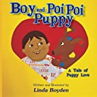 Boy and Poi Poi Puppy: A Tale of Puppy Love…