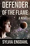 Engdahl, Sylvia: Defender of the Flame (Flame Trilogy) (Volume 3)