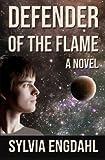 Engdahl, Sylvia: Defender of the Flame (Flame Trilogy) (Volume 3)
