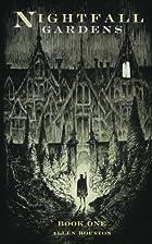 Nightfall Gardens (Volume 1) by Allen…