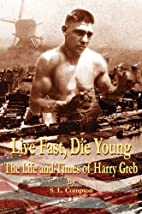 Live Fast, Die Young the Life and Times of…