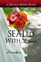 SEALed With Love by Heather Tullis
