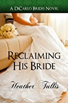 Reclaiming His Bride (DiCarlo Brides #3) by…