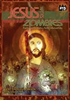 Jesus Hates Zombies: Yeah Though I Walk by…