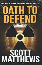 Oath to Defend by Scott Matthews