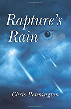 Rapture's Rain by Mr. Chris Pennington