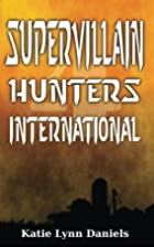 Supervillain Hunters, International…