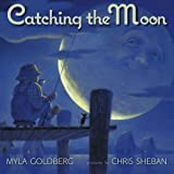 Goldberg, Myla: Catching the Moon