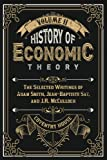 Smith, Adam: History of Economic Theory: The Selected Writings of Adam Smith, Jean-Baptiste Say, and J.R. McCulloch (Volume 2)