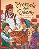 Hunt, Angela: Pretzels by the Dozen: Truth and Inspiration with a Heart-Shaped Twist