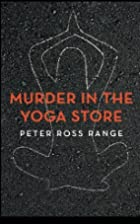 Murder In The Yoga Store: The True Story of…
