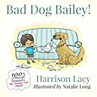 Bad Dog Bailey! (Volume 1) by Harrison Lacy