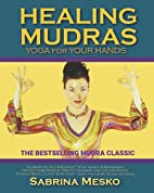 Healing Mudras: Yoga for Your Hands - New…