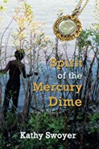Spirit of the Mercury Dime by Kathy Swoyer