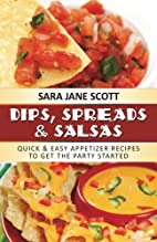 Dips, Spreads & Salsas: Quick & Easy…