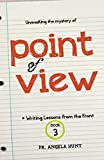 Hunt, Angela: Point of View (Writing Lessons from the Front) (Volume 3)