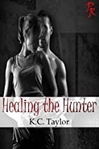 Healing the Hunter by K. C. Taylor