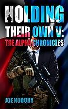 The Alpha Chronicles by Joe Nobody