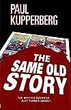 Kupperberg, Paul: The Same Old Story