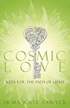 Cosmic Love: Keys for the Path of Light by…