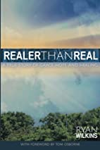 Realer Than Real: A True Story of Grace,…