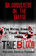 Bloodsuckers on the Bayou: The Myths,…