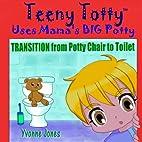 Teeny Totty Uses Mama's Big Potty:…