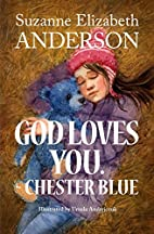 God Loves You Chester Blue by Suzanne E.…
